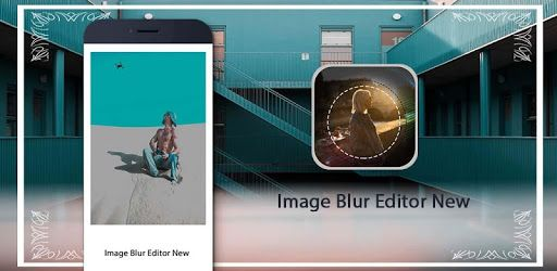 Image Blur Editor New Is A New App For Blur Amazing Image It Is A Valid Photo Editor Blur Background That Can Be Used Blur Photo Editor Blur Editor Blur Photo