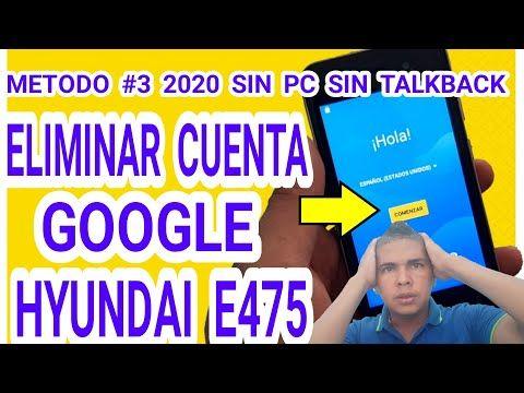 Como Quitar Cuenta Frp Hyundai E475 How Remove The Account Google Hyundai E475 Sin Pc Bypass Youtube Como Quitar Cuentos Eliminar