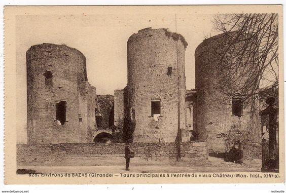 Bazas - 33-Environs de BAZAS ( Gironde)- Tours principales à l'entrée du vieux Château ( Mon.hist. XIV° s.) Facteur- postes-