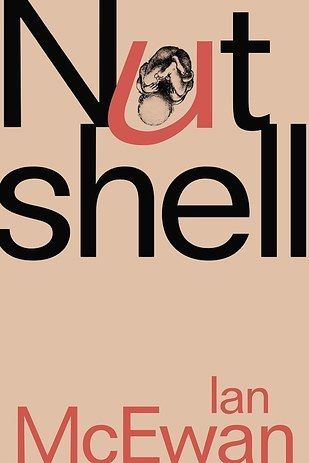 Nutshell by Ian McEwan – 1 September | 31 Incredible Books You Simply Must Read This Summer