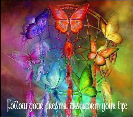 Follow your dreams, transform your life