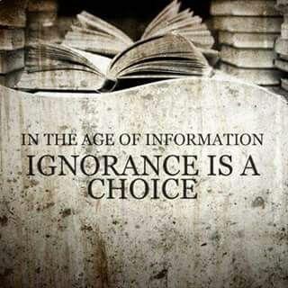 Ignorance is a choice.