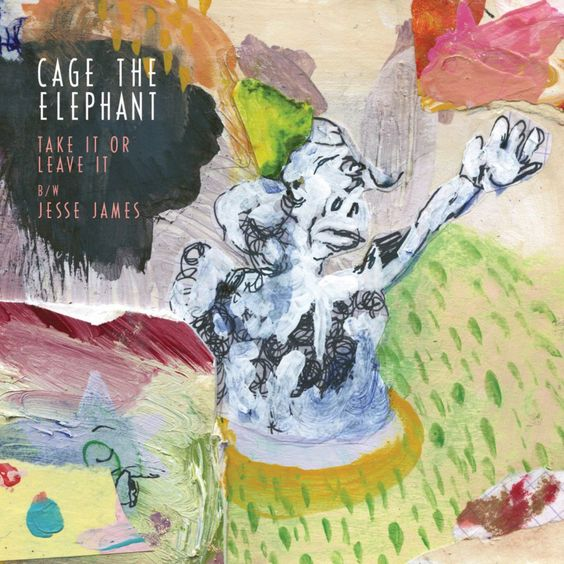 Cage the Elephant – Take It or Leave It (single cover art)