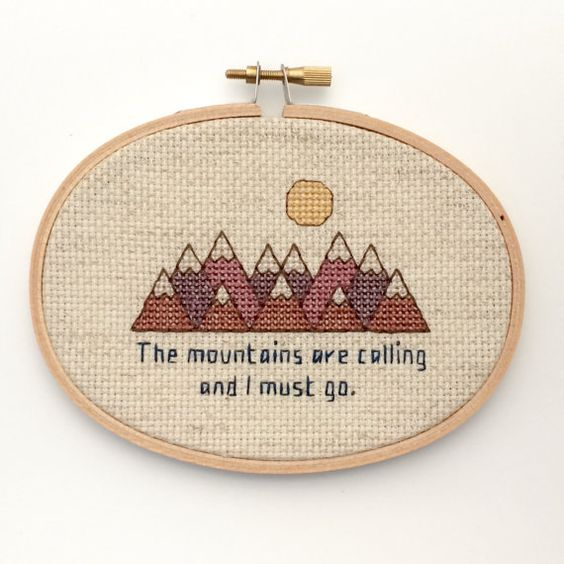 """The Mountains Are Calling And I Must Go"" -  John Muir (Cross Stitch by BananyaStand on Etsy)"