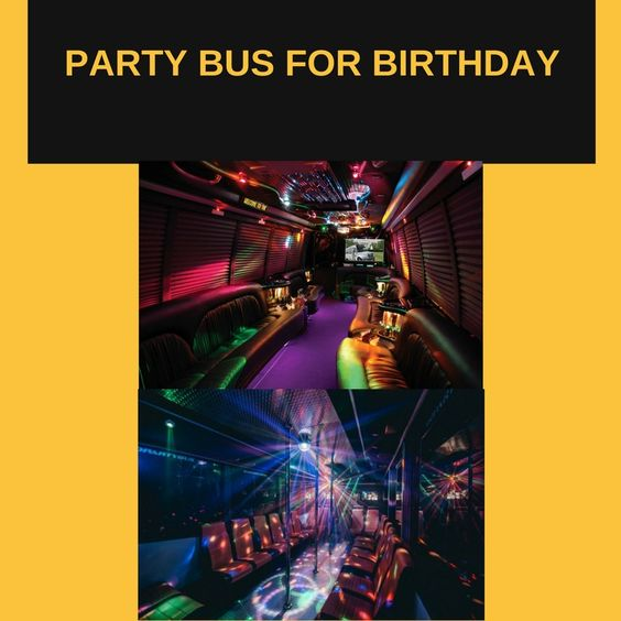 PARTY BUS FOR BIRTHDAY