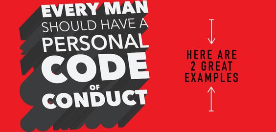 Every Man Should Have a Personal Code of Conduct Here are 2 Great - code of conduct example