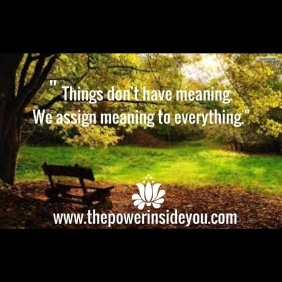 You have the ability to create meaning for everything... How are you going to use that skill? #quotes