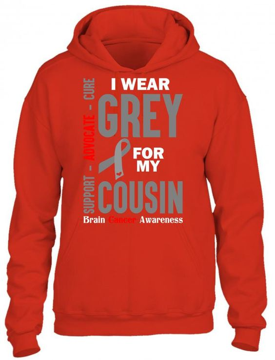 i wear grey for my cousin 1 HOODIE