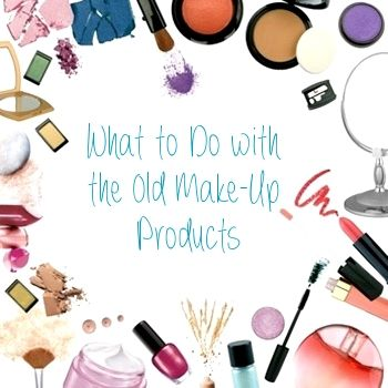 What to Do with the Old Make-Up Products