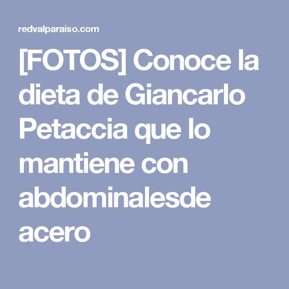 [FOTOS] Conoce la dieta de Giancarlo Petaccia que lo mantiene con abdominalesde acero