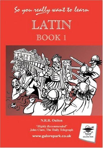 Latin: Book 1 (So You Really Want to Learn) by Nicholas Ray Randle Oulton http://www.amazon.com/dp/1902984005/ref=cm_sw_r_pi_dp_3hfVub0DPBPNW