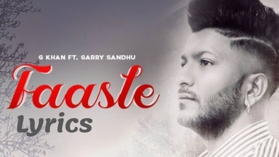 Faasle Lyrics G Khan Punjabi Song Video In 2020 Lyrics Songs Music Download