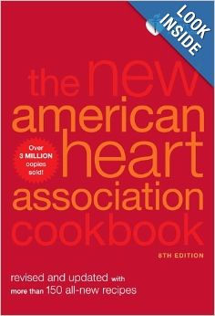 The New American Heart Association Cookbook, 8th Edition: Revised and Updated with More Than 150 All-New Recipes: American Heart Association...