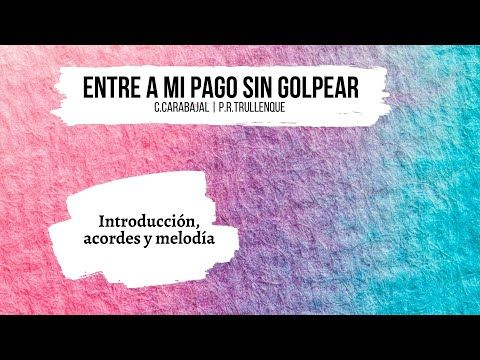 Entre A Mi Pago Sin Golpear Paritura Y Tab Youtube Acorde E Youtube Melodías