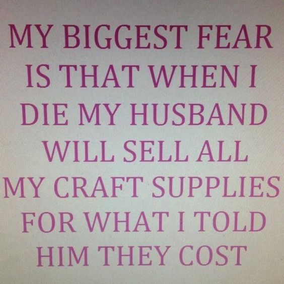 Bwahaha. Still laughing... Craftaholics Anonymous® | 29 Funny Memes for Crafters: