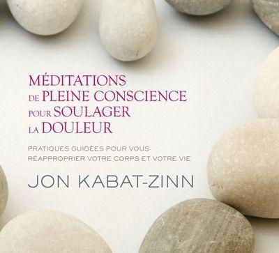 Méditation en pleine conscience pour le soulagement de la douleur CD audio