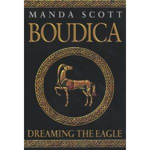 Boudica: Dreaming the Eagle (Boudica series)