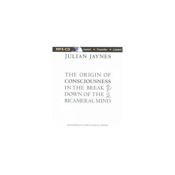 The Origin of Consciousness in the Breakdown (Unabridged) (Compact Disc)