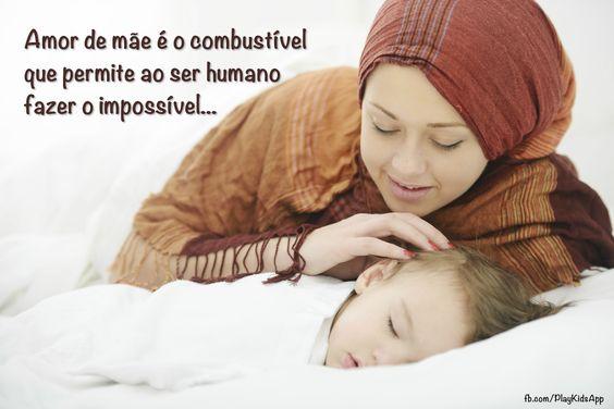 Amor de mãe é o combustível que permite ao ser humano fazer o impossível...