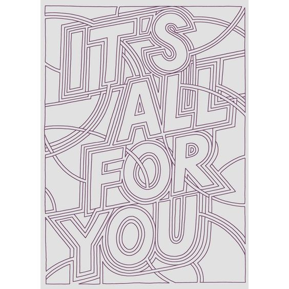 It's All for You Print