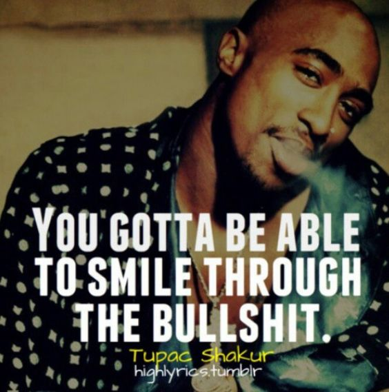 Tupac Smile Quote: Best Quotes Of Life