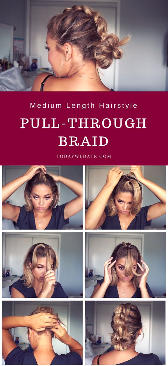 Pull-through Braid For Shoulder Length Hair​ - 3 medium length hairstyles to upgrade your look in less than 10 minutes - Todaywedate.com