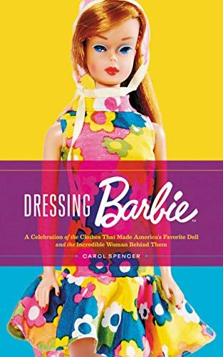 Dressing Barbie A Celebration Of The Clothes That Made A Https Www Amazon Com Dp 0062802445 Ref Cm Sw R Pi Dp Barbie Barbie Fashion Designer Barbie Dolls