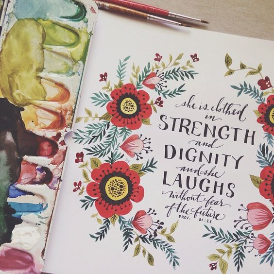 "She Is Clothed With Strength And Dignity And She Laughs: ""She Is Clothed With Strength And Dignity, And She Laughs"