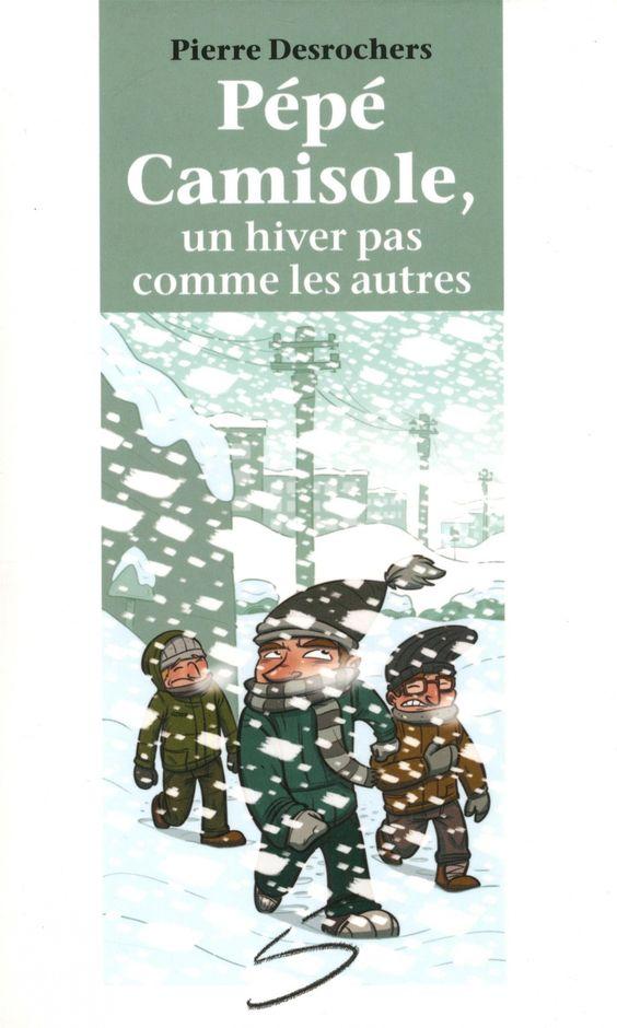 Chevaliers chevronnés, niveau 3 (10-12 ans) : Pépé Camisole, un hiver pas comme les autres / un roman de Pierre Desrochers ; illustré par Julien Paré-Sorel.