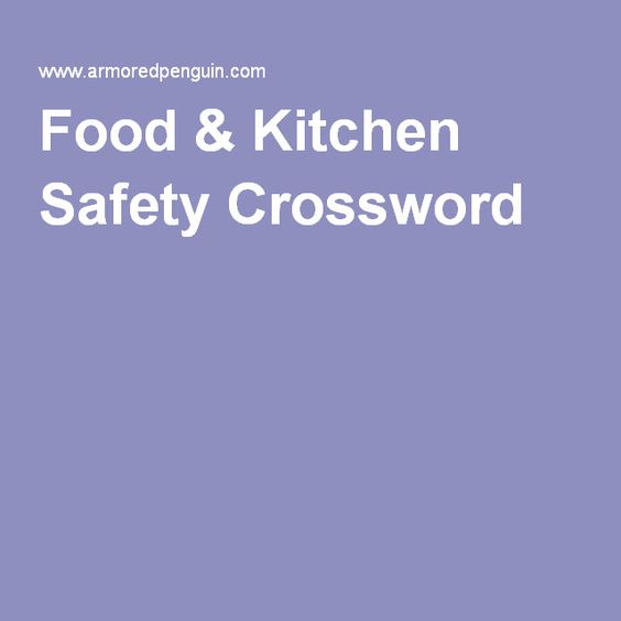 Food & Kitchen Safety Crossword | Food and Nutrition Class ...