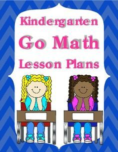 Kindergarten Go Math Lesson Plans for the Year $