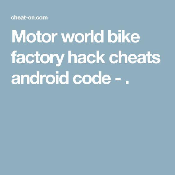 Motor world bike factory hack cheats android code - .