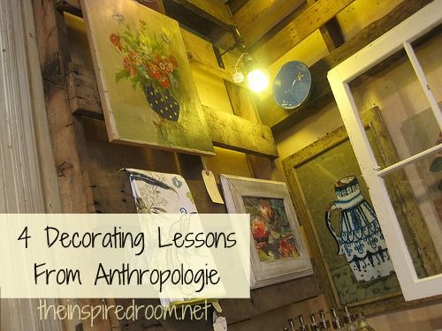 4 decorating lessons learned from @anthropologie