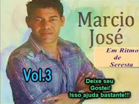Marcio Jose Vol 3 Completo Cantores Youtube Musica