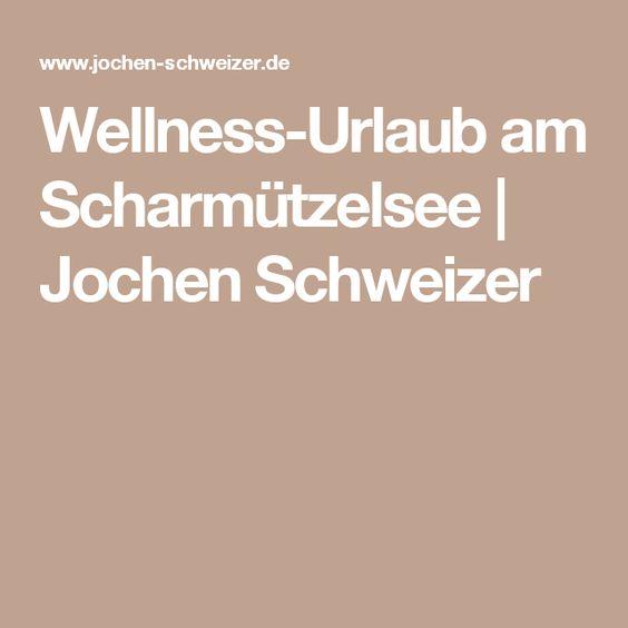 Wellness-Urlaub am Scharmützelsee   Jochen Schweizer
