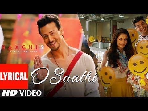 O Saathi Lyrical Video | Baaghi 2 | Tiger Shroff | Disha Patani | Arko |  Ahmed Khan Sajid Nadiadwala - YouTube | Romantic songs, Song hindi, Bollywood  movie songs