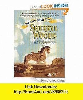 The Unclaimed Baby (And Baby Makes Three) eBook Sherryl Woods ,   ,  , ASIN: B0084ZXFBY , tutorials , pdf , ebook , torrent , downloads , rapidshare , filesonic , hotfile , megaupload , fileserve