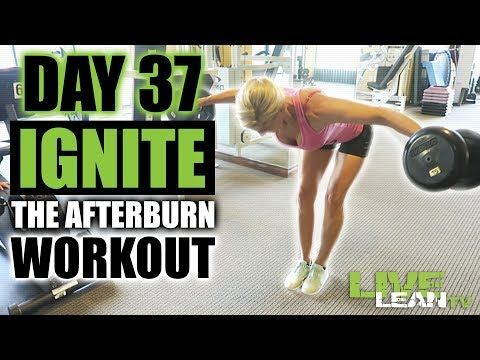 Day 37 Ignite The Afterburn Workout 6 Live Lean Shred Ep 37 Youtube Lean Workout Daily Workout Shred Workout
