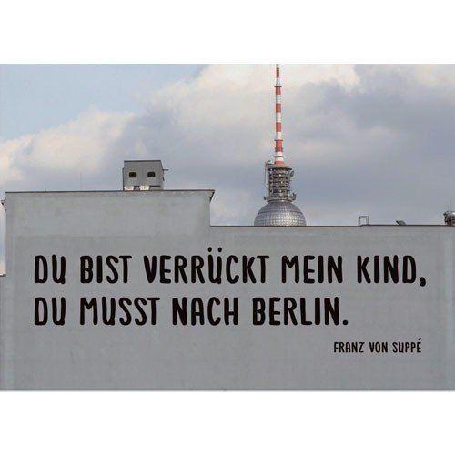 Postkarte Du bist verrückt mein Kind, Du musst nach Berlin