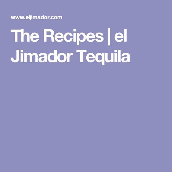 The Recipes | el Jimador Tequila