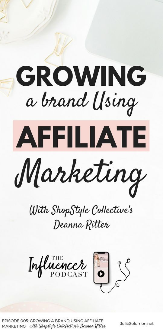 Growing a brand using Affiliate Marketing, with ShopStyle Collective's Deana Ritter. The Influencer Podcast #AffiliateMarketing #businesspodcast #Womenspodcast #marketing #Shopstyle #JulieSolomon