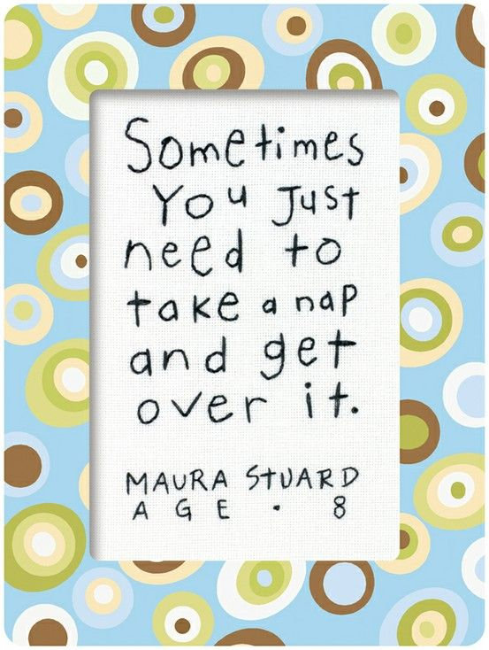 Such wise words.