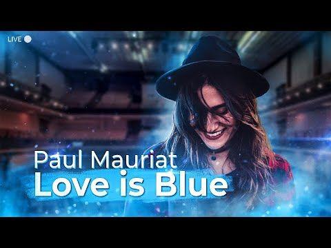 Paul Mauriat El Amor Es Azul Youtube Love Paul Blue