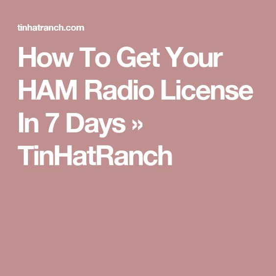How To Get Your HAM Radio License In 7 Days » TinHatRanch