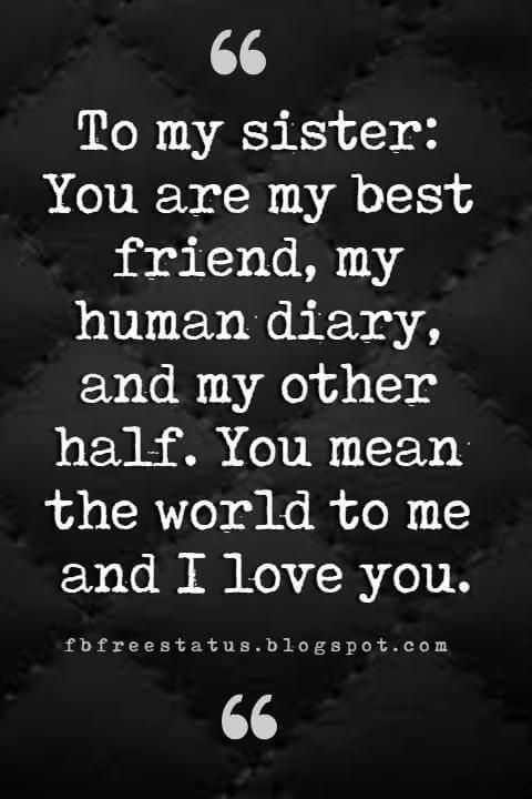 Inspirational Sister Quotes And Sayings With Images Inspirational Quotes For Sisters Sisters Quotes Sister Love Quotes