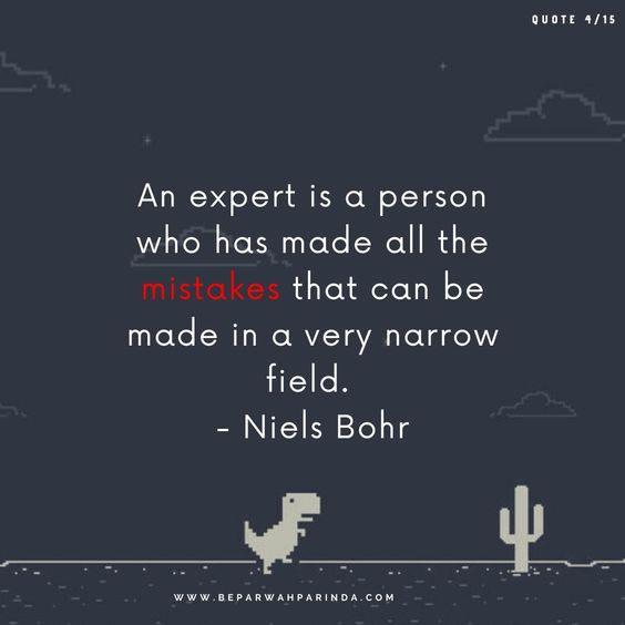 All the best Quotes beparwah parinda An expert is a person who has made all the mistakes that can be made in a very narrow field. - Niels Bohr