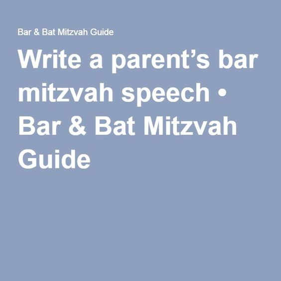 Write a parent's bar mitzvah speech • Bar & Bat Mitzvah Guide