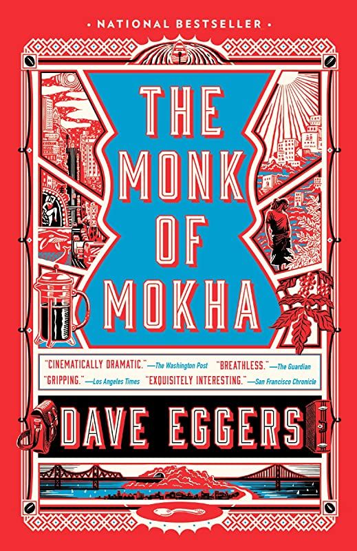 Epub The Monk Of Mokha By Dave Eggers In 2020 Dave Eggers Nonfiction Books The Monks