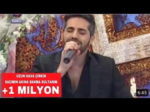 Uzun Hava Cirkin Sacimin Akina Bakma Sultanim Mustafa Yilmaz