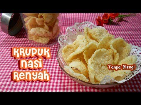 Resep Kerupuk Nasi Renyah Tanpa Bleng Youtube Makanan Nasi